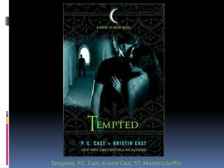 Tempted, P.C. Cast, Kristin Cast, ST. Martin's Griffin