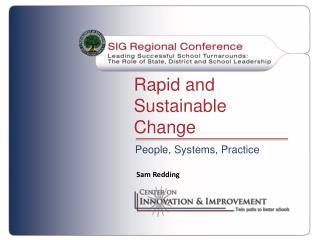 Rapid and Sustainable Change