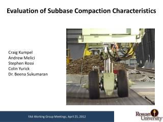 Evaluation of  Subbase  Compaction Characteristics