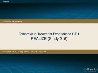 Telaprevir in Treatment  Experienced GT-1  REALIZE (Study 216)