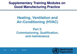 Heating, Ventilation and Air-Conditioning (HVAC) Part 3:  Commissioning, Qualification, and  maintenance