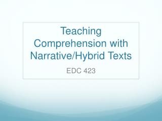 Teaching Comprehension with Narrative/Hybrid Texts