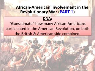 African-American involvement in the Revolutionary War ( PART 1 )