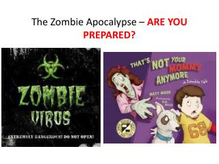 The Zombie  Apocalypse –  ARE YOU PREPARED?