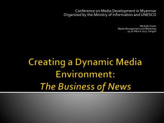 Creating a Dynamic Media Environment:   The Business of News
