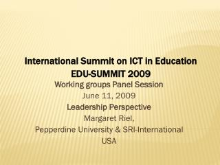 International Summit on ICT in Education EDU-SUMMIT 2009