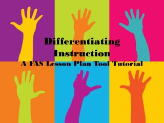 Differentiating Instruction A FAS Lesson Plan Tool Tutorial