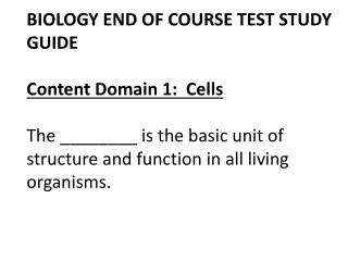 BIOLOGY END OF COURSE TEST STUDY GUIDE Content Domain 1:  Cells