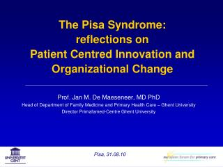 The Pisa Syndrome: reflections  on  Patient  Centred  Innovation and  Organizational  Change