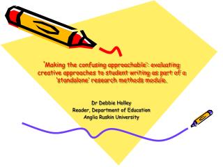 Dr Debbie Holley Reader, Department of Education Anglia Ruskin University