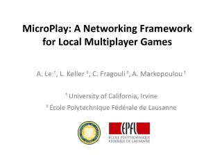 MicroPlay : A Networking Framework for Local Multiplayer Games