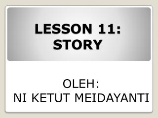 LESSON 11:  STORY
