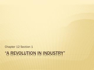 """A REVOLUTION IN INDUSTRY"""