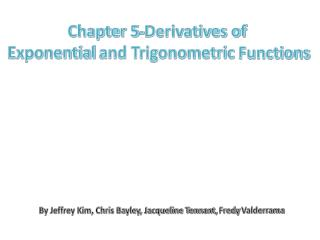 Chapter 5-Derivatives of  Exponential  and  Trigonometric  Functions