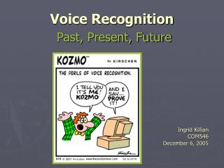 Voice Recognition Past, Present, Future
