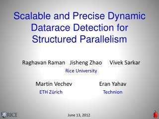 Scalable and Precise Dynamic  Datarace  Detection for Structured Parallelism