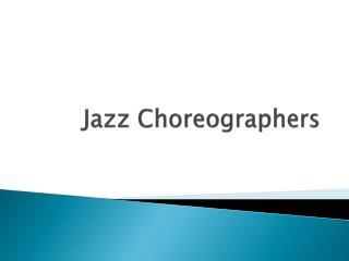 Jazz Choreographers