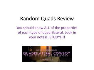 Random Quads Review