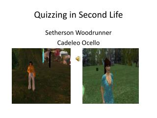 Quizzing in Second Life