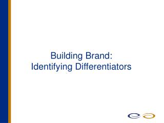 Building Brand: Identifying Differentiators