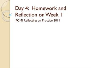 Day 4:  Homework and Reflection on Week 1