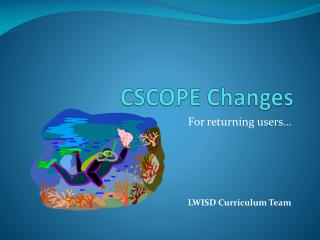 CSCOPE Changes