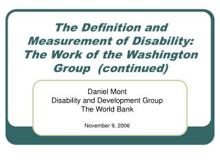 The Definition and Measurement of Disability: The Work of the Washington Group  (continued)