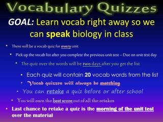 GOAL:  Learn vocab right away so we can  speak  biology in class