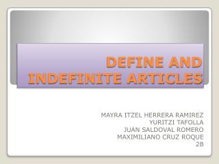 DEFINE AND INDEFINITE ARTICLES