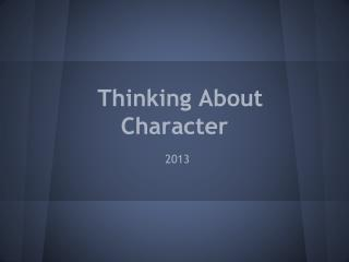 Thinking About Character