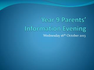 Year 9 Parents' Information Evening