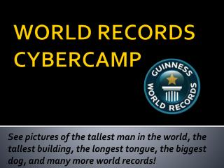 WORLD RECORDS CYBERCAMP