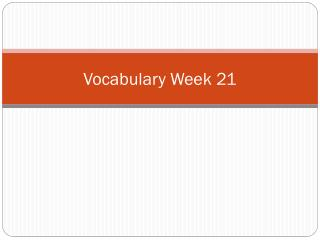 Vocabulary  Week 21