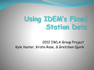 Using  IDEM's Fixed  Station Data