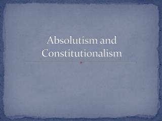 Absolutism and Constitutionalism