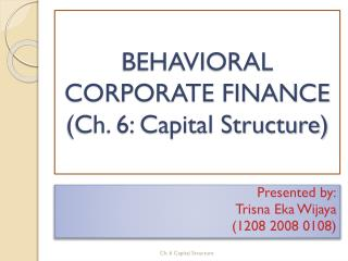 BEHAVIORAL  CORPORATE FINANCE (Ch. 6: Capital Structure)