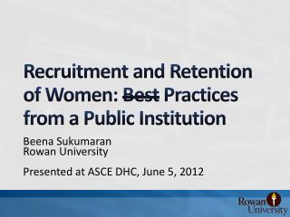 Recruitment and Retention of Women:  Best  Practices from a Public Institution