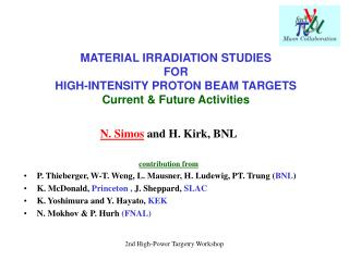 MATERIAL IRRADIATION STUDIES  FOR  HIGH-INTENSITY PROTON BEAM TARGETS Current  Future Activities