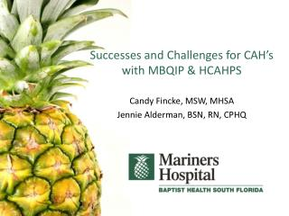Successes and Challenges for CAH's with MBQIP & HCAHPS