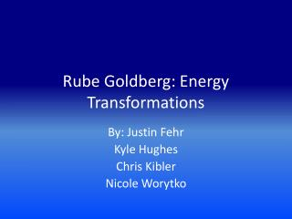 Rube Goldberg: Energy Transformations
