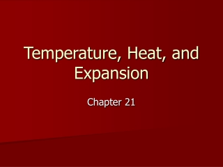 Temperature, Heat, and Expansion
