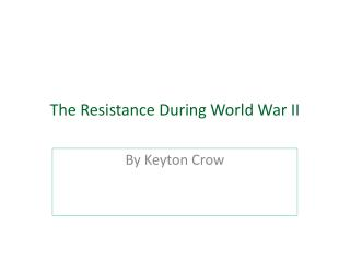 The Resistance During World War II
