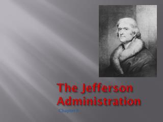 The Jefferson Administration