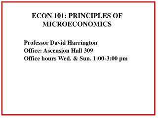 ECON 101: PRINCIPLES OF MICROECONOMICS