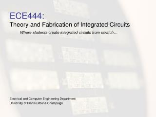 ECE444: Theory and Fabrication of Integrated Circuits