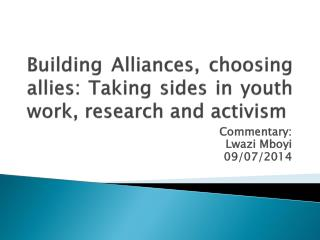 Building Alliances, choosing allies: Taking sides in youth work, research and activism