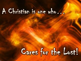 A Christian is one who…