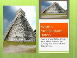 Aztec's Architectural History