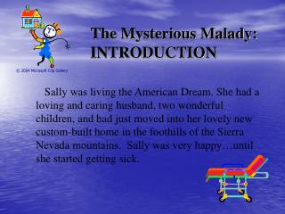 The Mysterious Malady: INTRODUCTION