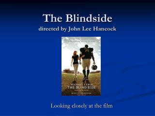 The Blindside  directed by  John Lee Hancock